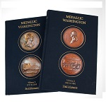 Medallic Washington, Volume 1 & 2 by Neil Musante A catalogue of struck, cast and manufactured coins, tokens and medals issued in commemoration of George Washington 1777 - 1890