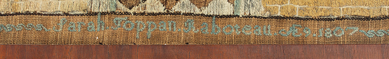 Antique House Sampler, Embroidery, Likely Newburyport, Massachusetts, 1807 Sarah Toppan Raboteau, Age 9, 1807, detail view 3