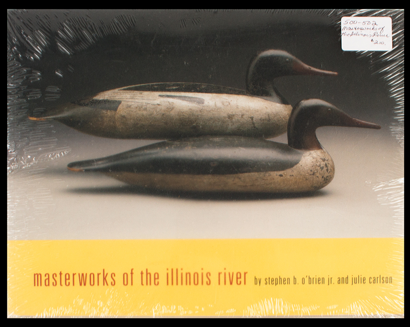 Masterworks of the Illinois River     Stephen O'Brien Jr. & Julie Carlson, entire view