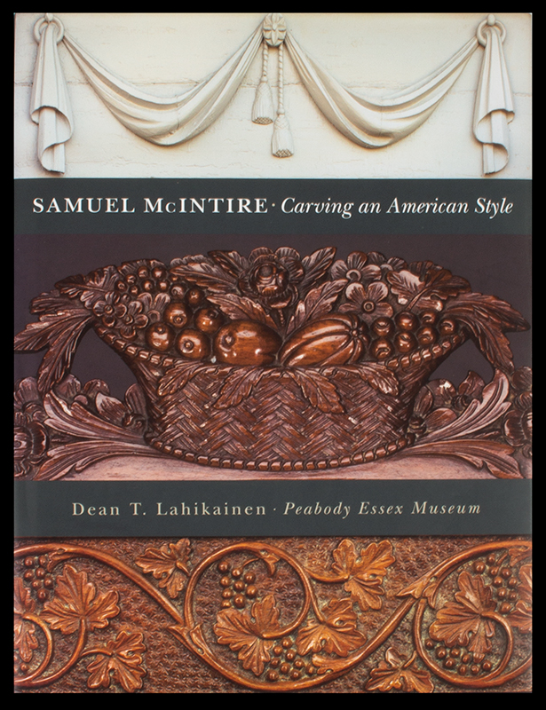 Samuel McIntire-Carving an American Style Peabody Essex Museum       Dean T. Lahikainen, entire view