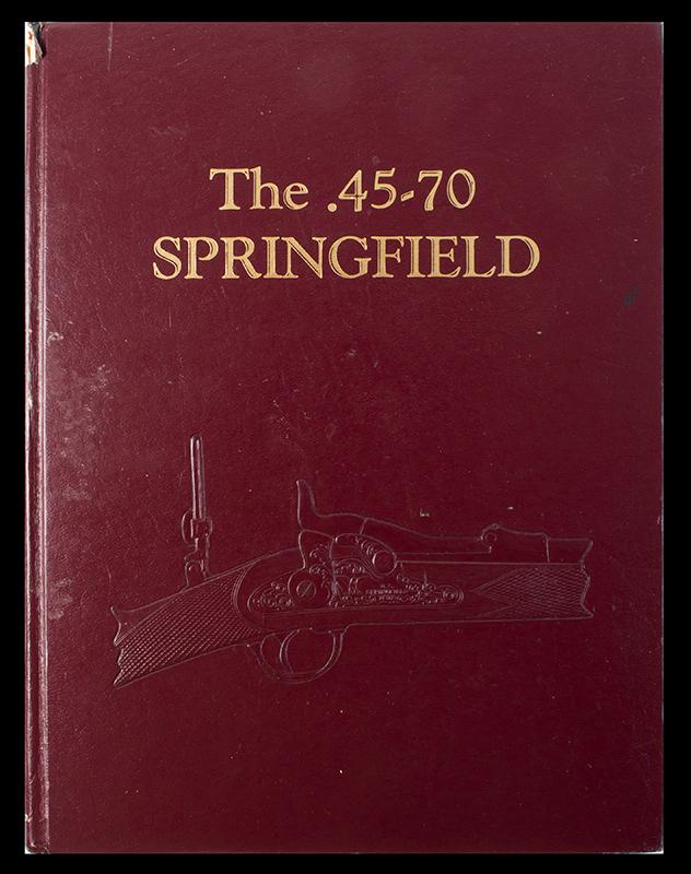 The .45-70 Springfield  Albert Frasca & Robert Hill, cover view