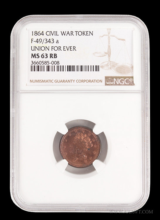 Civil War Token, Union Forever  Slabbed, certified by NGC; MS63, case view