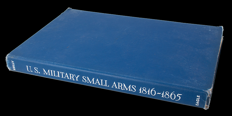 US Military Small Arms 1816-1865  Robert M. Reilly, cover view