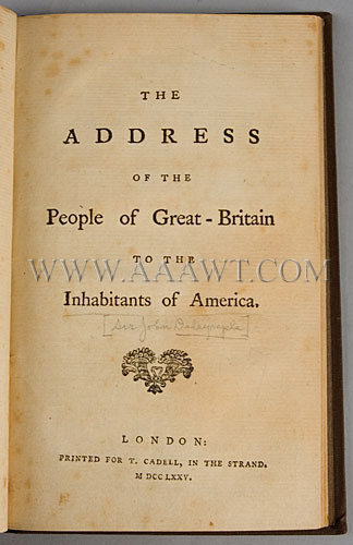 The Address of the People of Great Britain to the Inhabitants of America By Sir John Dalrymple, printed for T. Cadell London 1775, entire view