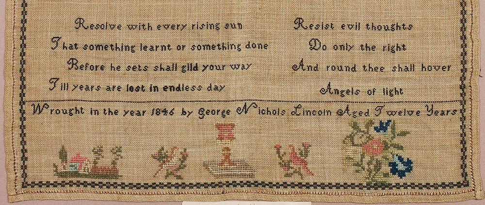 """Needlework Sampler Wrought by Boston BOY, Very Few by Boys Extant """"Wrought in the year 1856 by George Nichols Lincoln Aged Twelve Years"""", bottom half detail"""