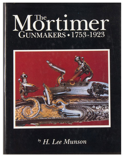 The Mortimer Gunmakers, 1753-1923 Munson, H. Lee Published by Andrew Mowbray Pub (1998), cover view