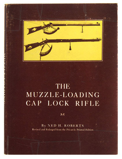 The Muzzle-Loading Cap Lock Rifle (Stackpole Classic Gun Books) Hardcover by Ned H. Roberts, cover view